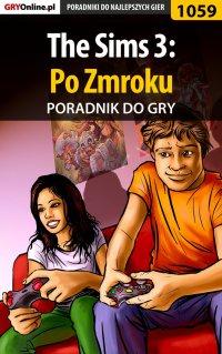 """The Sims 3: Po Zmroku - poradnik do gry - Maciej """"Psycho Mantis"""" Stępnikowski - ebook"""