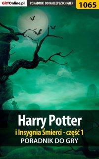 """Harry Potter i Insygnia Śmierci - część 1 - poradnik do gry - Łukasz """"Crash"""" Kendryna - ebook"""