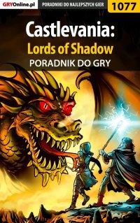 "Castlevania: Lords of Shadow - poradnik do gry - Jacek ""Stranger"" Hałas - ebook"