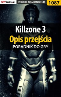 Killzone 3 - opis przejścia - poradnik do gry