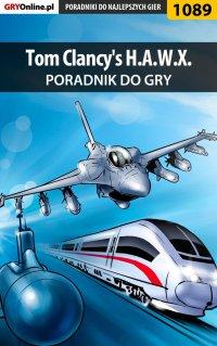 """Tom Clancy's H.A.W.X. - poradnik do gry - Zamęcki """"g40st"""" Przemysław - ebook"""
