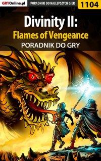 Divinity II: Flames of Vengeance - poradnik do gry - Łukasz Cnota - ebook