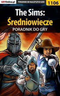 """The Sims: Średniowiecze - poradnik do gry - Szymon """"Hed"""" Liebert - ebook"""