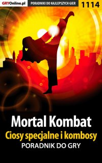 Mortal Kombat - ciosy specjalne i kombosy - poradnik do gry