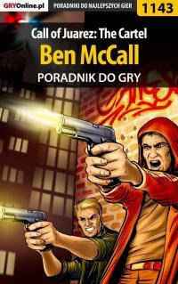 Call of Juarez: The Cartel - Ben McCall - poradnik do gry - Szymon Liebert - ebook