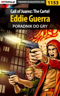 Call of Juarez: The Cartel - Eddie Guerra - poradnik do gry - Szymon Liebert - ebook