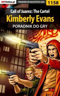 Call of Juarez: The Cartel - Kimberly Evans - poradnik do gry - Szymon Liebert - ebook