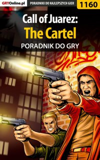 Call of Juarez: The Cartel - poradnik do gry - Szymon Liebert - ebook
