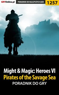 Might  Magic: Heroes VI - Pirates of the Savage Sea - poradnik do gry - Asmodeusz - ebook