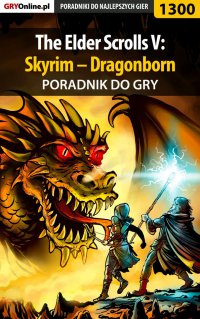 "The Elder Scrolls V: Skyrim – Dragonborn - poradnik do gry - Maciej ""Czarny"" Kozłowski - ebook"