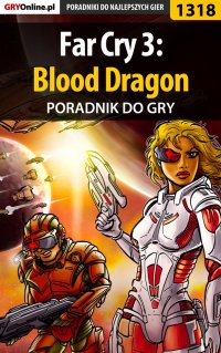 Far Cry 3: Blood Dragon - poradnik do gry