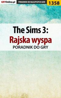"""The Sims 3: Rajska wyspa - poradnik do gry - Daniela """"Sybi"""" Nowopolska - ebook"""