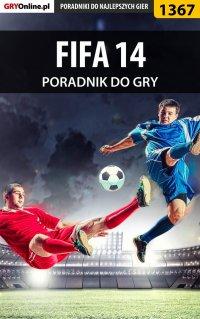 """FIFA 14 - poradnik do gry - Amadeusz """"ElMundo"""" Cyganek - ebook"""