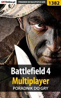 "Battlefield 4 - poradnik do gry - Piotr ""MaxiM"" Kulka - ebook"