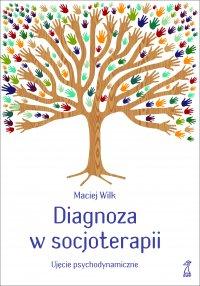 Diagnoza w socjoterapii. Ujęcie psychodynamiczne