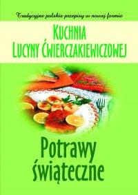 Kuchnia Lucyny Ćwierczakiewiczowej. Potrawy świąteczne