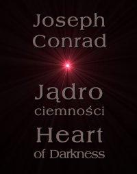 Jądro ciemności. Heart of Darkness