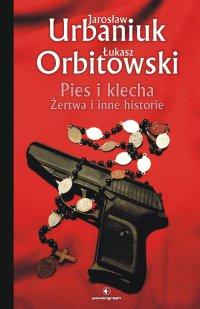 Pies i klecha - Jarosław Urbaniuk - ebook