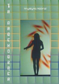 Ta nadchodząca - Krystyna Habrat - ebook