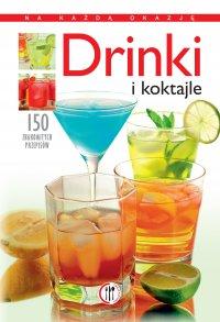 Drinki i koktajle. 150 znakomitych przepisów