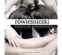 Rówieśniczki - Katarzyna Tubylewicz - audiobook