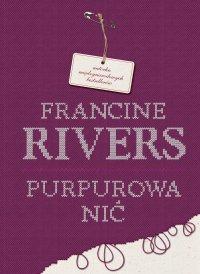 Purpurowa nić - Francine Rivers - ebook