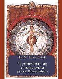 Wyrodzenie się mistycyzmu poza Kościołem