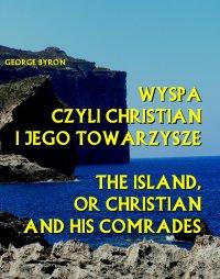 Wyspa czyli Christian i jego towarzysze. The Island, or Christian and his comrades
