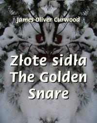 Złote sidła. The Golden Snare