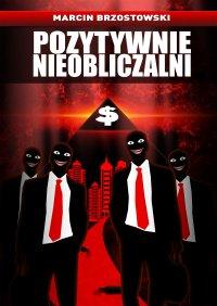 Pozytywnie nieobliczalni - Marcin Brzostowski - ebook