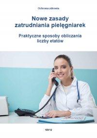 Nowe zasady zatrudniania pielęgniarek. Praktyczne sposoby obliczania liczby etatów