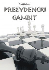 Prezydencki gambit - Fred Madison - ebook