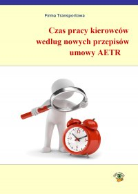 Czas pracy kierowców według nowych przepisów AETR