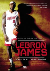 LeBron James. Król jest tylko jeden?