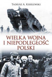 Wielka Wojna i niepodległość Polski