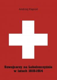 Szwajcarzy na Lubelszczyźnie w latach 1815-1914