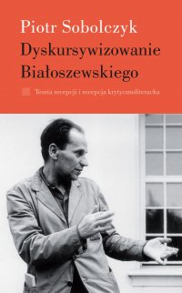 Dyskursywizowanie Białoszewskiego. Tom 1 - Piotr Sobolczyk - ebook
