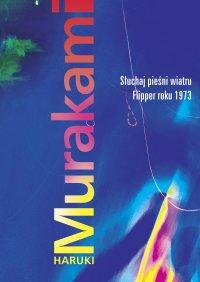 Słuchaj pieśni. Flipper roku 1973 - Haruki Murakami - ebook