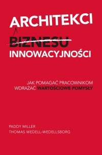 Architekci innowacyjności - Paddy Miller - ebook