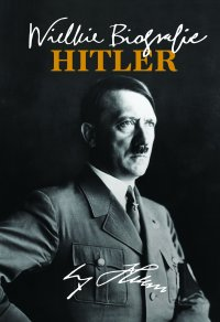 Hitler. Wielkie Biografie