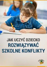 Jak uczyć dziecko rozwiązywać szkolne konflikty