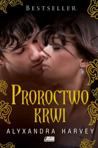 Proroctwo krwi - Alyxandra Harvey - ebook