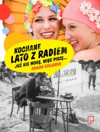 Kochane Lato z Radiem - Roman Czejarek - ebook