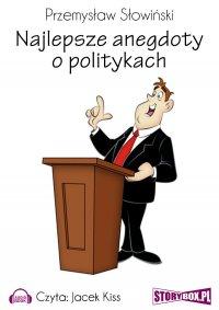 Najlepsze anegdoty o politykach
