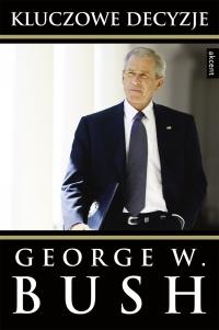Kluczowe decyzje - George Walker Bush - ebook