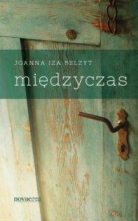 Międzyczas - Joanna Iza Belzyt - ebook
