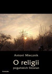 O religii pogańskich Słowian