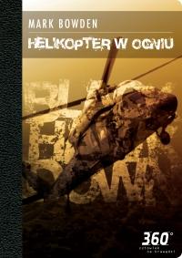 Helikopter w ogniu - Mark Bowden - ebook