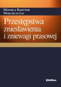 Przestępstwa zniesławienia i zniewagi prasowej - Monika Bartnik - ebook
