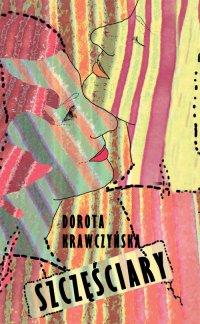 Szczęściary - Dorota Krawczyńska - ebook